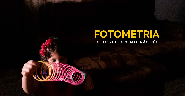 Dica de Fotometria: A luz que a gente não vê!